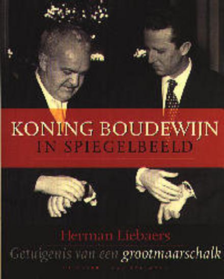 Koning Boudewijn in spiegelbeeld : getuigenis van een grootmaarschalk 1974-1981
