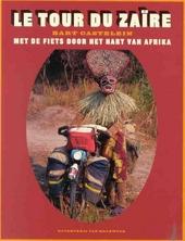 Le tour du Zaïre : met de fiets door het hart van Afrika