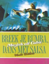 Breek je rumba, dans met salsa : muziek uit Cuba