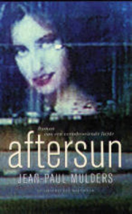 Aftersun : roman van een verschroeiende liefde