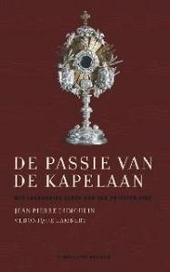 De passie van de kapelaan : het losbandige leven van een priester-dief