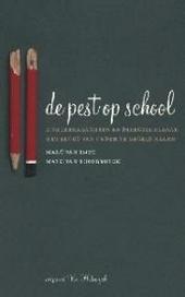 De pest op school : hoe leerkrachten en directie elkaar het bloed van onder de nagels halen