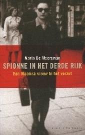 Spionne in het Derde Rijk : een Vlaamse vrouw in het verzet