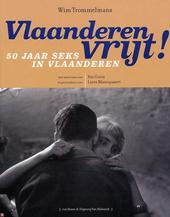 Vlaanderen vrijt! : 50 jaar seks in Vlaanderen