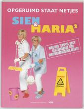 Opgeruimd staat netjes : Sien & Maria 2 : meer tips uit Schoon en Meedogenloos