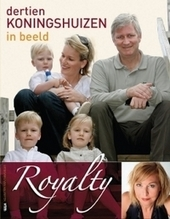 Royalty : dertien koningshuizen in beeld