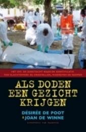 Als doden een gezicht krijgen : het DVI : de zoektocht naar en identificatie van slachtoffers bij ongevallen, misdr...