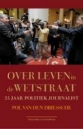 Over leven in de Wetstraat : 25 jaar politiek journalist