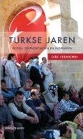 Turkse jaren : reizen, ontmoetingen en indrukken