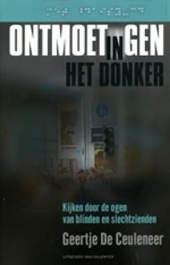 Ontmoetingen in het donker : kijken door de ogen van blinden en slechtzienden