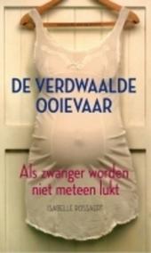 De verdwaalde ooievaar : als zwanger worden niet meteen lukt
