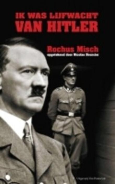 Ik was lijfwacht van Hitler