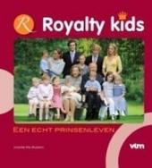 Royalty kids : een echt prinsenleven