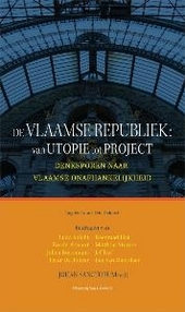 De Vlaamse Republiek : van utopie tot project : denksporen naar Vlaamse onafhankelijkheid