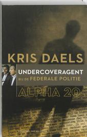 Alpha 20 : undercoveragent bij de federale politie
