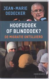 Hoofddoek of blinddoek? : de migratie ontsluierd