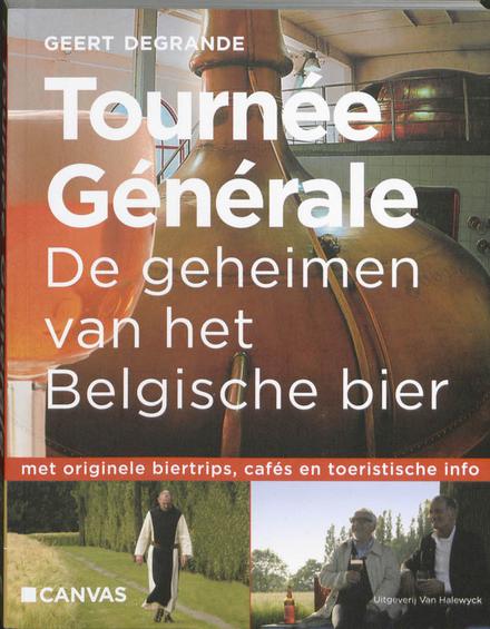 Tournée Générale. [1], De geheimen van het Belgische bier
