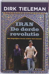 Iran : de derde revolutie : het dagelijkse leven achter het nieuws
