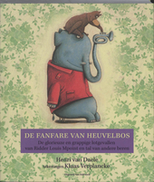 De fanfare van heuvelbos : de glorieuze en grappige lotgevallen van Ridder Louis Mpoint en tal van andere beren