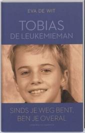 Tobias de leukemieman : sinds je weg bent, ben je overal