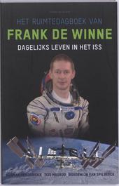 Het ruimtedagboek van Frank de Winne : dagelijks leven in het ISS