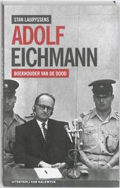 Adolf Eichmann : boekhouder van de dood