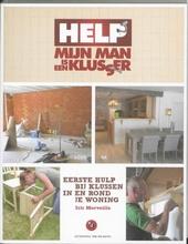 Help mijn man is een klusser : eerste hulp bij klussen in en rond je woning