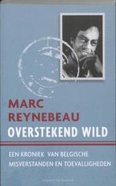 Overstekend wild : een kroniek van Belgische misverstanden en toevalligheden