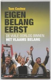 Eigen belang eerst : de vuile oorlog binnen het Vlaams Belang