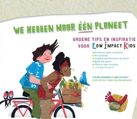 We hebben maar één planeet : groene tips en inspiratie voor low impact kids
