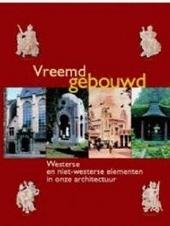 Vreemd gebouwd : westerse en niet-westerse elementen in onze architectuur