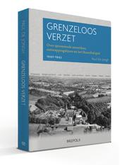 Grenzeloos verzet : over spionerende monniken, ontsnappingslijnen en het Hannibalspiel 1940-1943