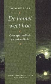 De hemel weet hoe : over spiritualiteit en rationaliteit