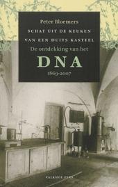 Schat uit de keuken van een Duits kasteel : de ontdekking van het DNA 1869-2007