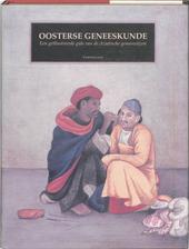 Oosterse geneeskunde : een geïllustreerde gids van de Aziatische geneeswijzen