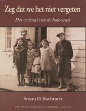 Zeg dat we het niet vergeten : het verhaal van de holocaust