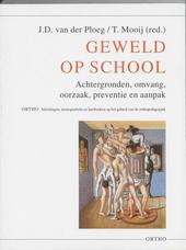 Geweld op school : achtergronden, omvang, oorzaak, preventie en aanpak
