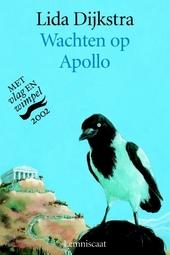 Wachten op Apollo : hoe Arachne in een spin veranderde en andere mythen vrij naar Ovidius