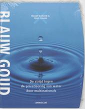 Blauw goud : de strijd tegen de privatisering van water door multinationals