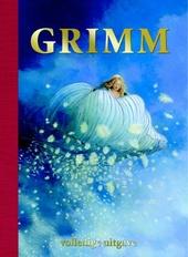 Grimm : volledige uitgave van de 200 sprookjes verzameld door de gebroeders Grimm