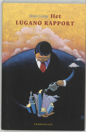 Het Lugano Rapport, of Hoe ons kapitalistische systeem kan standhouden in de eenentwintigste eeuw