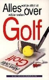 Alles wat je altijd al over golf wilde weten