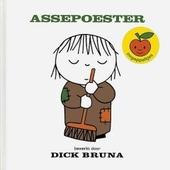 Assepoester : bew. door Dick Bruna ; [naar de sprookjes van Jacob en Wilhelm Grimm]