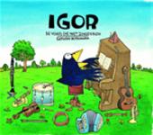 Igor : de vogel die niet zingen kon