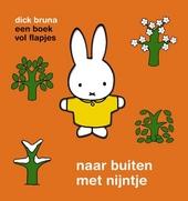 Naar buiten met Nijntje : een boek vol flapjes
