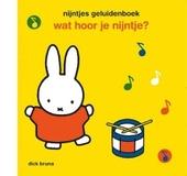 Wat hoor je Nijntje? : Nijntjes geluidenboek