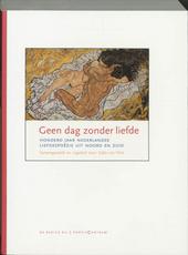 Geen dag zonder liefde : honderd jaar Nederlandse liefdespoëzie uit Noord en Zuid