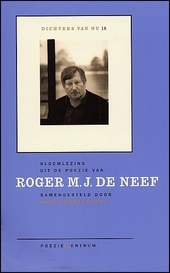 Bloemlezing uit de poëzie van Roger M.J. De Neef