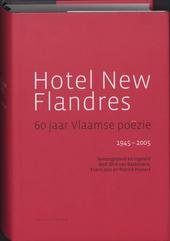 Hotel New Flandres : 60 jaar Vlaamse poëzie 1945-2005