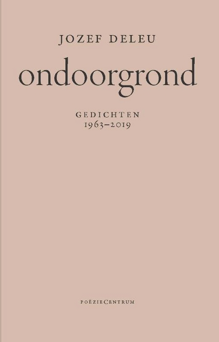 Ondoorgrond : gedichten 1963-2019